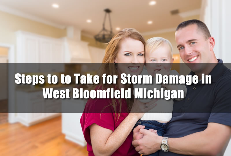 Steps to to Take for Storm Damage in West Bloomfield Michigan