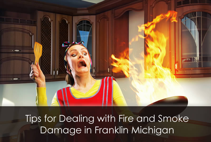 Tips for Dealing with Fire and Smoke Damage in Franklin Michigan